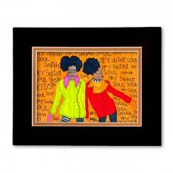 """""""Hey sister, Soul Sister"""" Matted Print, art by Aileen Ishmael"""